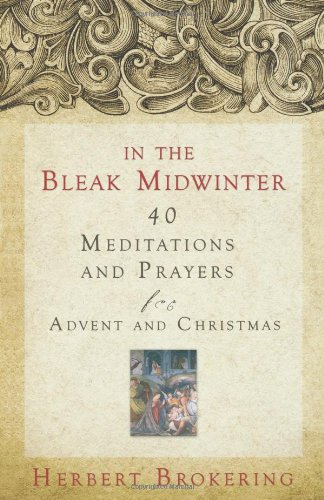 George Herbert Christmas - In the Bleak Midwinter: Forty Meditations and Prayers for Advent and Christmas