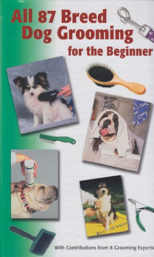 All (87) Breed Dog Grooming for the (All Breed Grooming)