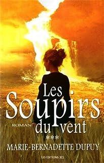 La saga de Val-Jalbert : [3] : Les soupirs du vent, Dupuy, Marie-Bernadette