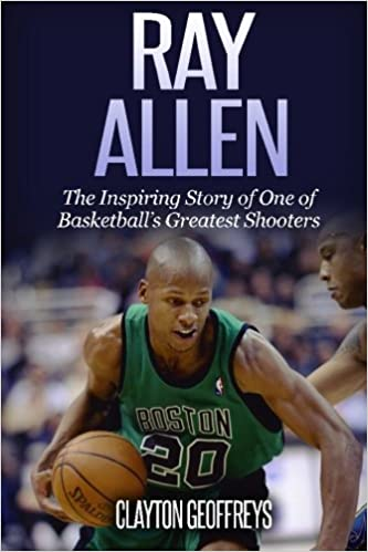Ray Allen: The Inspiring Story of One of Basketballs Greatest Shooters Basketball Biography Books: Amazon.es: Clayton Geoffreys: Libros en idiomas ...
