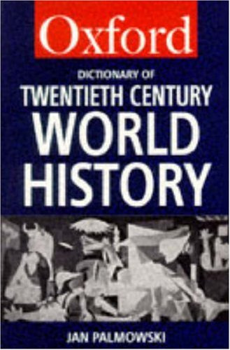 A Dictionary of Twentieth-Century World History (Oxford Quick Reference)
