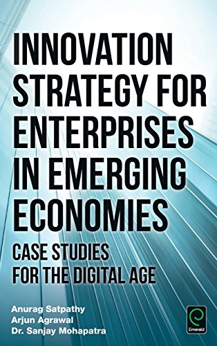 Innovation Strategy for Enterprises in Emerging Economies: Case Studies for the Digital Age (0)