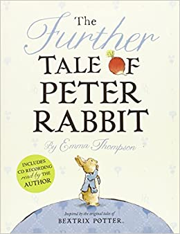 The Further Tale of Peter Rabbit: Emma Thompson, Eleanor Taylor ...