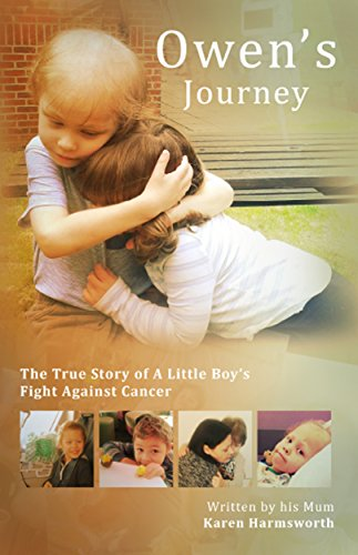 Owen's Journey: The True Story of a Little Boy's Fight Against Cancer by [Harmsworth, Karen]