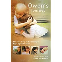 Owen's Journey: The True Story of a Little Boy's Fight Against Cancer