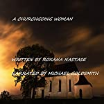 A Churchgoing Woman | Roxana Nastase
