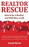 Realtor Rescue: How To Be A Realtor And Still Have A Life