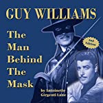 Guy Williams: The Man Behind the Mask | Antoinette Girgenti Lane