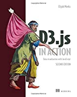 D3.js in Action: Data visualization with JavaScript, 2nd Edition Front Cover