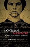 img - for The Oatman Massacre: A Tale of Desert Captivity and Survival book / textbook / text book