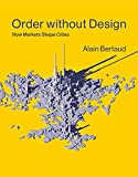 img - for Order without Design: How Markets Shape Cities (The MIT Press) book / textbook / text book