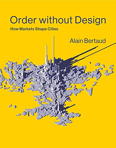 Pdf Politics Order without Design: How Markets Shape Cities (The MIT Press)
