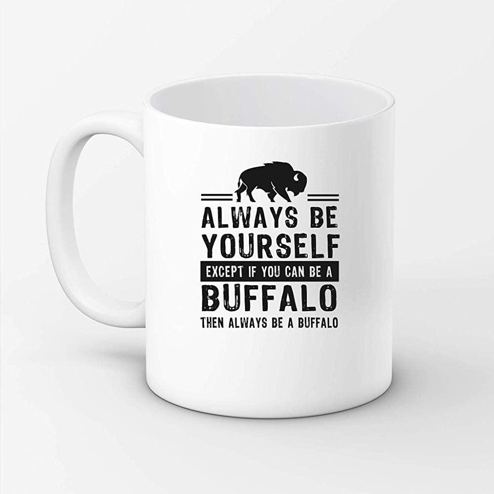 Búfalo Siempre sé tú mismo, excepto si puedes ser un búfalo ...