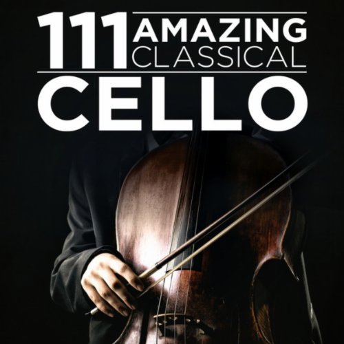 111 Amazing Classical: Cello