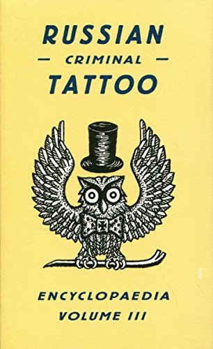 Russian Criminal Tattoo Encyclopaedia Volume III, by Danzig Baldaev