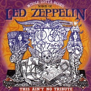 Whole Lotta Blues: Songs of Led Zeppelin by House of Blues