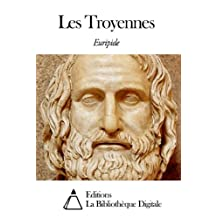 Les Troyennes (French Edition)