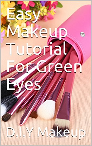 Easy Makeup Tutorial For Green Eyes by [Makeup, D.I.Y, Grooming, Beauty]