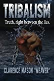 Tribalism: The truth between the lies