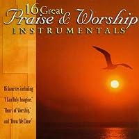 16 Great Praise & Worship Instrumentals Vol. 1