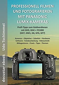 professionell fotografieren und filmen mit panasonic lumix. Black Bedroom Furniture Sets. Home Design Ideas