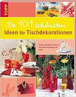 Die 101 Schonsten Ideen Fur Tischdekorationen Karten Blumenschmuck