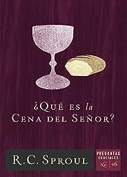 ¿Qué es la Cena del Señor? (Spanish Edition)