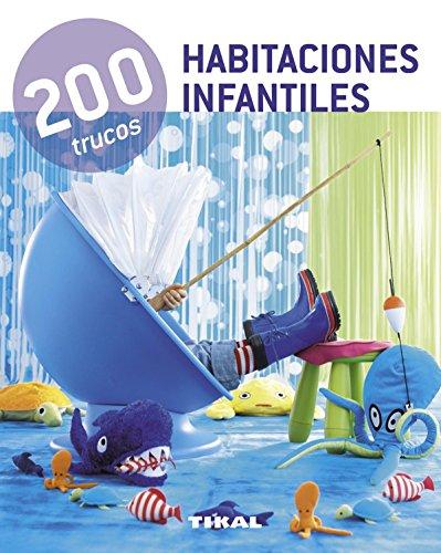 Descargar Libro 200 Trucos En Decoración Habitaciones Infantiles Equipo Tikal