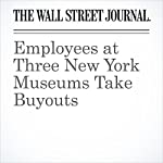 Employees at Three New York Museums Take Buyouts | Jennifer Smith