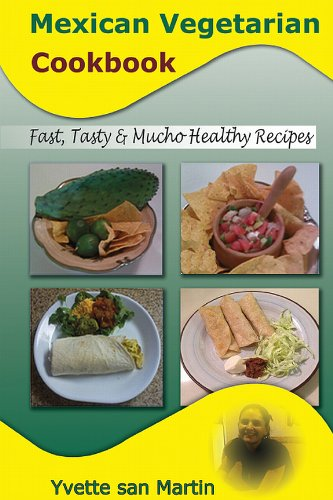 Mexican vegetarian cookbook fast tasty mucho healthy recipes mexican vegetarian cookbook fast tasty mucho healthy recipes by san martin forumfinder Images