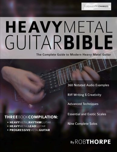Modern Metal Guitar - The Heavy Metal Guitar Bible: The Complete Guide to Modern Heavy Metal Guitar
