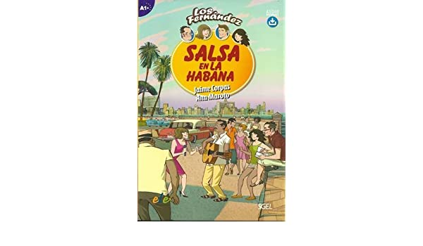 Salsa en la Habana: Easy Reader in Spanish Level A1+ (Los Fernandez) (Spanish Edition): Jaime;Maroto Morales, Ana Corpas Viñals: 9788497788199: Amazon.com: ...