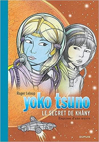 Amazon Fr Yoko Tsuno Tome 27 Le Secret De Khany Grand Format Roger Leloup Livres