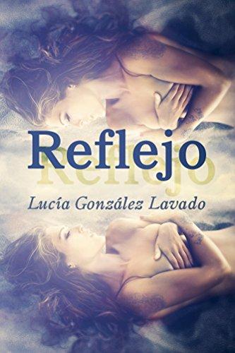 Reflejo (Spanish Edition) by [Lavado, Lucia Gonzalez]