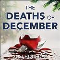 The Deaths of December Hörbuch von Susi Holliday Gesprochen von: Simon Mattacks