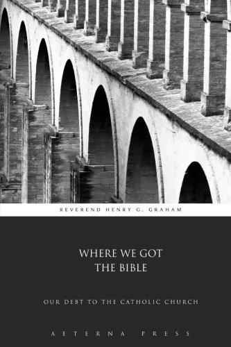 Where We Got the Bible: Our Debt to the Catholic Church pdf epub
