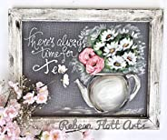 There is always time for tea, Farmhouse art, Screen Art by Rebeca Flott Arts