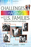 Challenges of Aging on U. S. Families, Richard K. Caputo and Gary W. Peterson, 0789028778