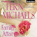 A Family Affair Audiobook by Fern Michaels Narrated by Cris Dukehart