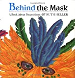 Behind the Mask: A Book about Prepositions