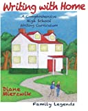 img - for Writing with Home: A Comprehensive Writing Curriculum: Family Legends by Diane Mierzwik (2010-08-10) book / textbook / text book