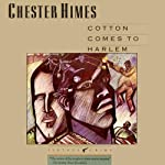 Cotton Comes to Harlem: A Grave Digger & Coffin Ed Novel | Chester Himes