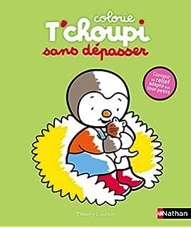 Amazon Fr T Choupi Mes Premiers Coloriages Sans Depasser Des