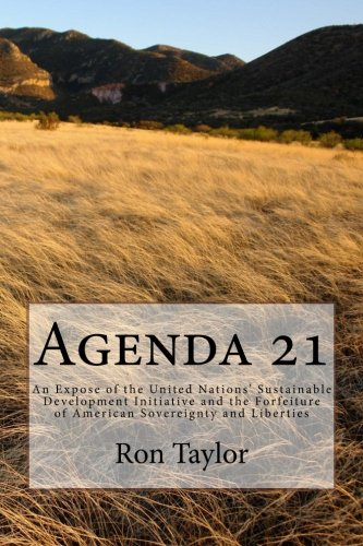 Agenda 21: An Expose of the United Nations' Sustainable Development Initiative and the Forfeiture of American Sovereignty and Liberties PDF