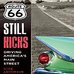 Route 66 Still Kicks: Driving America's Main Street | Rick Antonson