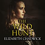 The Wild Hunt | Elizabeth Chadwick