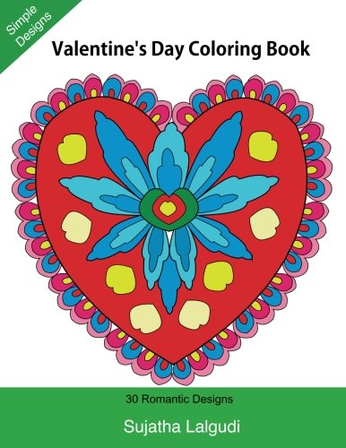 Valentine's Day Coloring Book: 30 Romantic Designs, Hearts Coloring Book, Valentine coloring (Adult Coloring), My Valentine coloring book, Large ... coloring (Beginner coloring books for Adults)