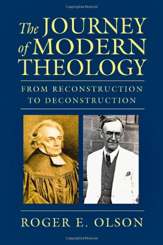 The Journey of Modern Theology: From Reconstruction to Deconstruction PDF