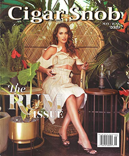 Cigar Snob Magazine (May June, 2019) THE RUM ISSUE, New Orleans (Best Selling Cigars 2019)