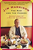Image of The Raw and the Cooked: Adventures of a Roving Gourmand